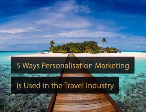 5 Ways Personalisation Marketing is Used in the Travel Industry