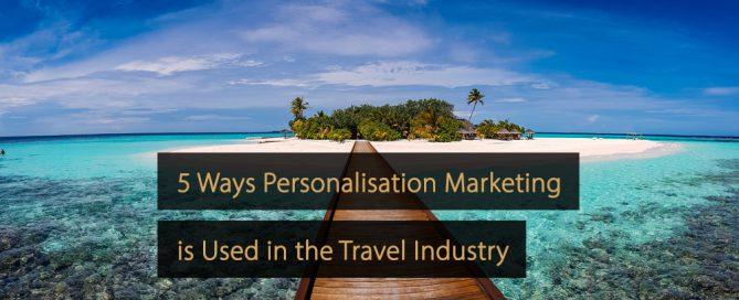 personalisation marketing travel industry - personalised marketing tourism industry