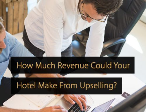How Much Revenue Could Your Hotel Make From Upselling? [Including Upsell Calculator]