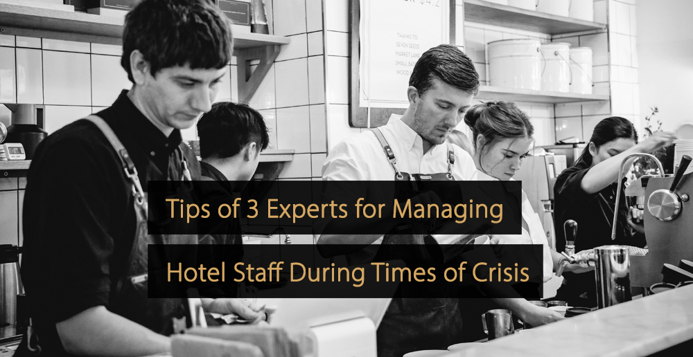 tips on managing hotel staff during times of crisis